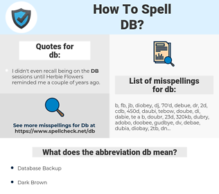 db, spellcheck db, how to spell db, how do you spell db, correct spelling for db