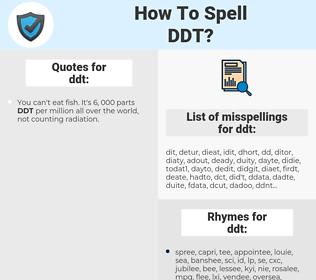 ddt, spellcheck ddt, how to spell ddt, how do you spell ddt, correct spelling for ddt