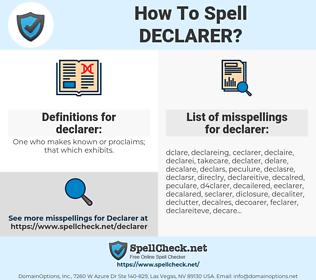 declarer, spellcheck declarer, how to spell declarer, how do you spell declarer, correct spelling for declarer