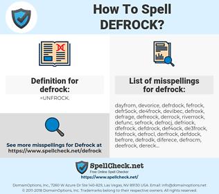 defrock, spellcheck defrock, how to spell defrock, how do you spell defrock, correct spelling for defrock