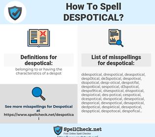 despotical, spellcheck despotical, how to spell despotical, how do you spell despotical, correct spelling for despotical