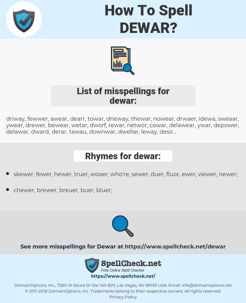 dewar, spellcheck dewar, how to spell dewar, how do you spell dewar, correct spelling for dewar