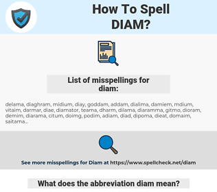 diam, spellcheck diam, how to spell diam, how do you spell diam, correct spelling for diam