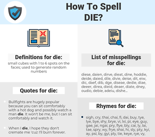 die, spellcheck die, how to spell die, how do you spell die, correct spelling for die