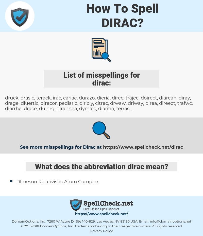 dirac, spellcheck dirac, how to spell dirac, how do you spell dirac, correct spelling for dirac