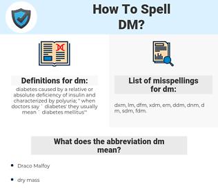dm, spellcheck dm, how to spell dm, how do you spell dm, correct spelling for dm