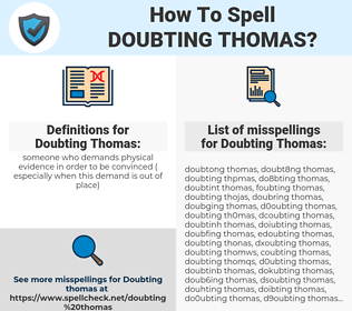 Doubting Thomas, spellcheck Doubting Thomas, how to spell Doubting Thomas, how do you spell Doubting Thomas, correct spelling for Doubting Thomas