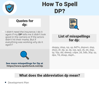 dp, spellcheck dp, how to spell dp, how do you spell dp, correct spelling for dp