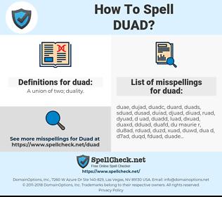 duad, spellcheck duad, how to spell duad, how do you spell duad, correct spelling for duad
