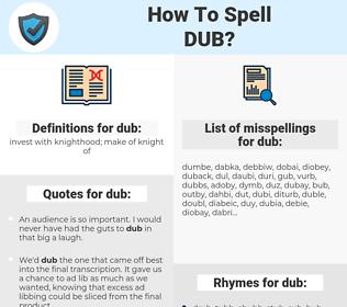 dub, spellcheck dub, how to spell dub, how do you spell dub, correct spelling for dub