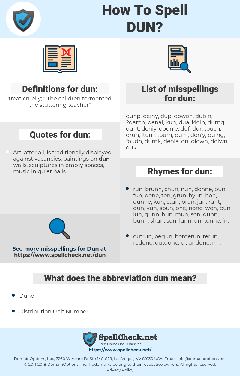 dun, spellcheck dun, how to spell dun, how do you spell dun, correct spelling for dun