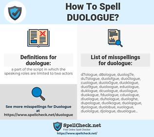 duologue, spellcheck duologue, how to spell duologue, how do you spell duologue, correct spelling for duologue