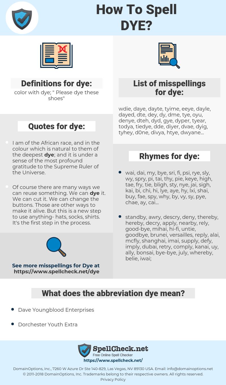 dye, spellcheck dye, how to spell dye, how do you spell dye, correct spelling for dye