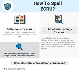 ecru, spellcheck ecru, how to spell ecru, how do you spell ecru, correct spelling for ecru