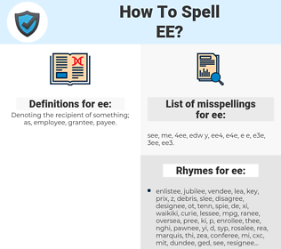 ee, spellcheck ee, how to spell ee, how do you spell ee, correct spelling for ee