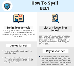 eel, spellcheck eel, how to spell eel, how do you spell eel, correct spelling for eel