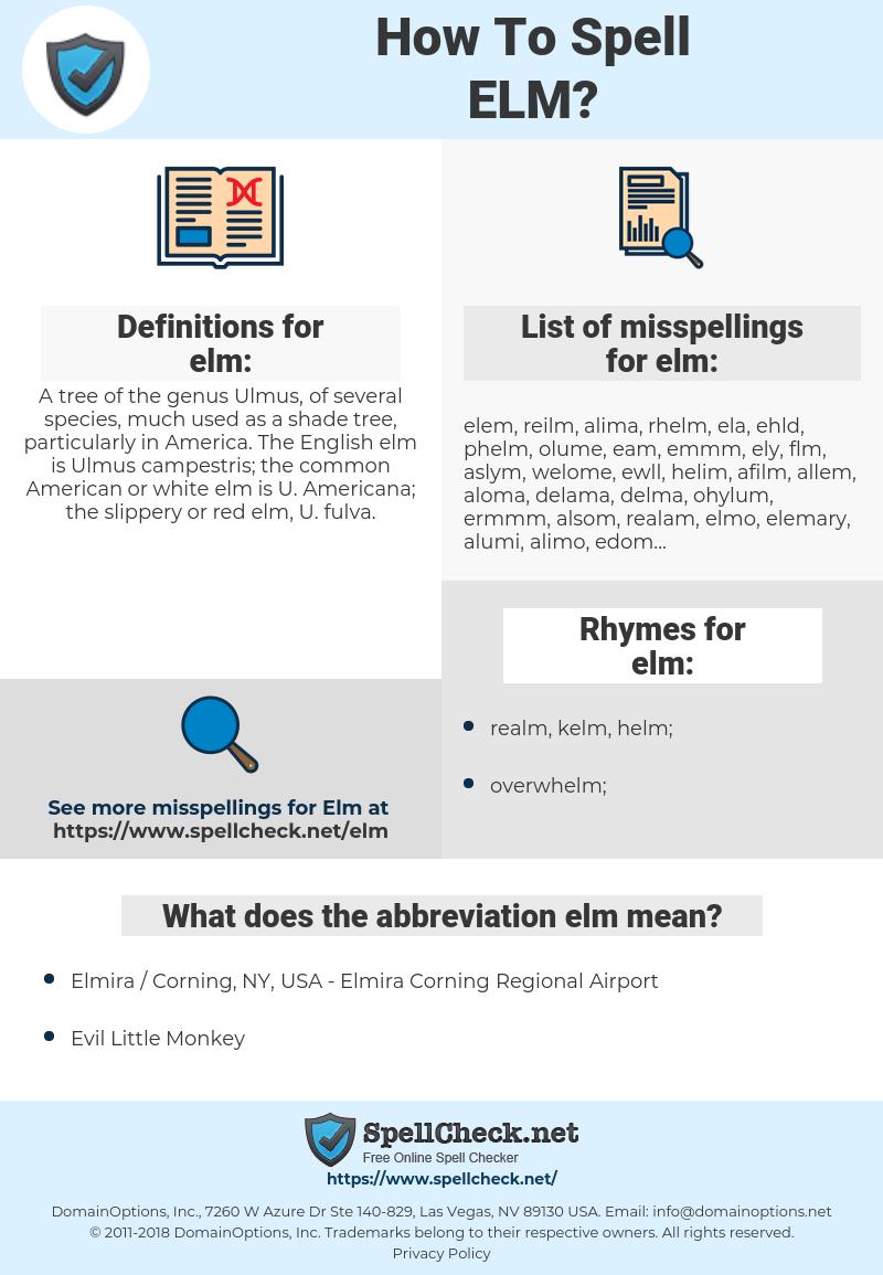 elm, spellcheck elm, how to spell elm, how do you spell elm, correct spelling for elm