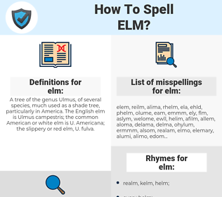 elm, spellcheck elm, how to spell elm, how do you spell elm, correct spelling for elm