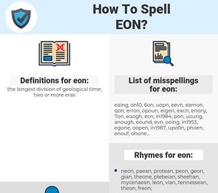 eon, spellcheck eon, how to spell eon, how do you spell eon, correct spelling for eon