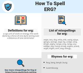 erg, spellcheck erg, how to spell erg, how do you spell erg, correct spelling for erg