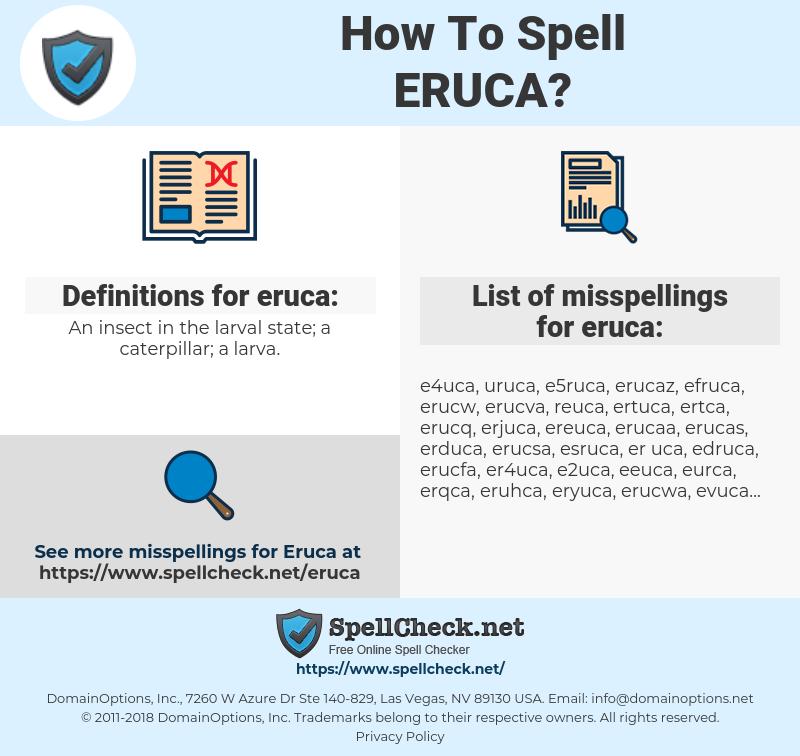 eruca, spellcheck eruca, how to spell eruca, how do you spell eruca, correct spelling for eruca