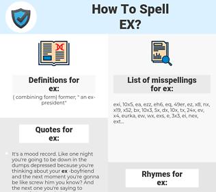 ex, spellcheck ex, how to spell ex, how do you spell ex, correct spelling for ex