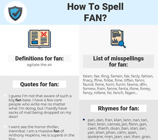 fan, spellcheck fan, how to spell fan, how do you spell fan, correct spelling for fan