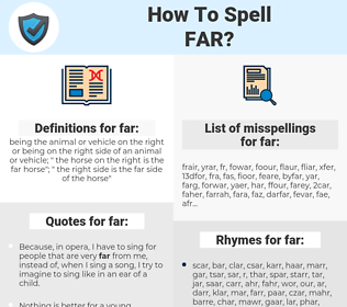 far, spellcheck far, how to spell far, how do you spell far, correct spelling for far
