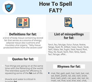 fat, spellcheck fat, how to spell fat, how do you spell fat, correct spelling for fat