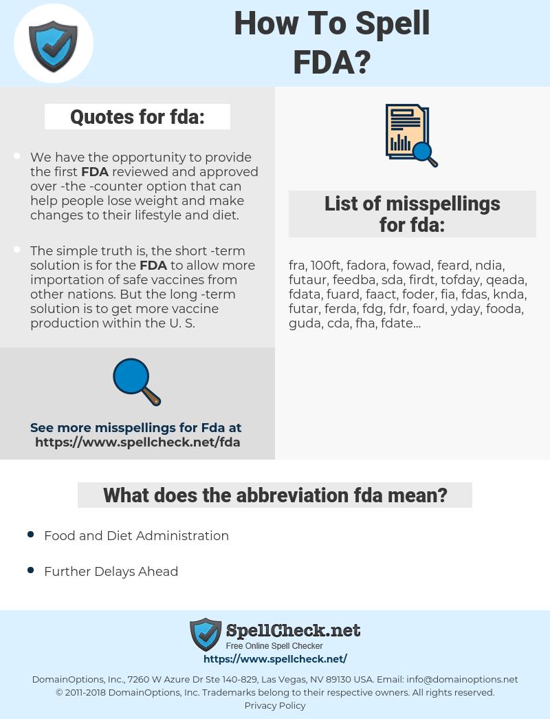 fda, spellcheck fda, how to spell fda, how do you spell fda, correct spelling for fda