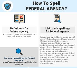 federal agency, spellcheck federal agency, how to spell federal agency, how do you spell federal agency, correct spelling for federal agency
