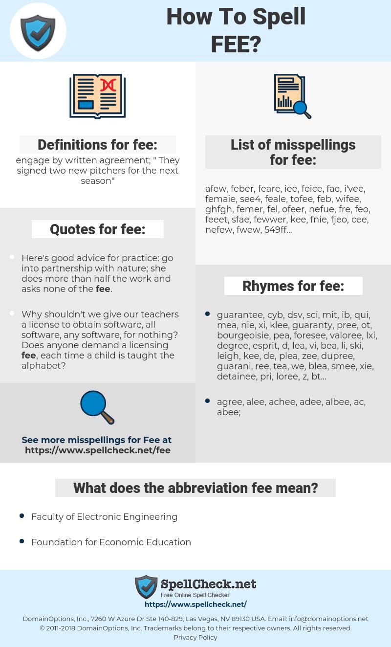 fee, spellcheck fee, how to spell fee, how do you spell fee, correct spelling for fee