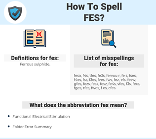 fes, spellcheck fes, how to spell fes, how do you spell fes, correct spelling for fes