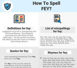 fey, spellcheck fey, how to spell fey, how do you spell fey, correct spelling for fey