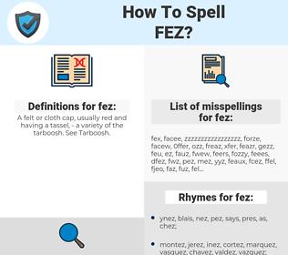 fez, spellcheck fez, how to spell fez, how do you spell fez, correct spelling for fez