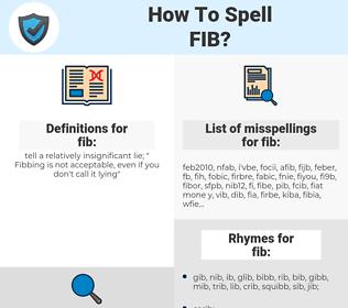 fib, spellcheck fib, how to spell fib, how do you spell fib, correct spelling for fib