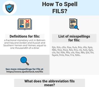 fils, spellcheck fils, how to spell fils, how do you spell fils, correct spelling for fils