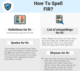 fir, spellcheck fir, how to spell fir, how do you spell fir, correct spelling for fir