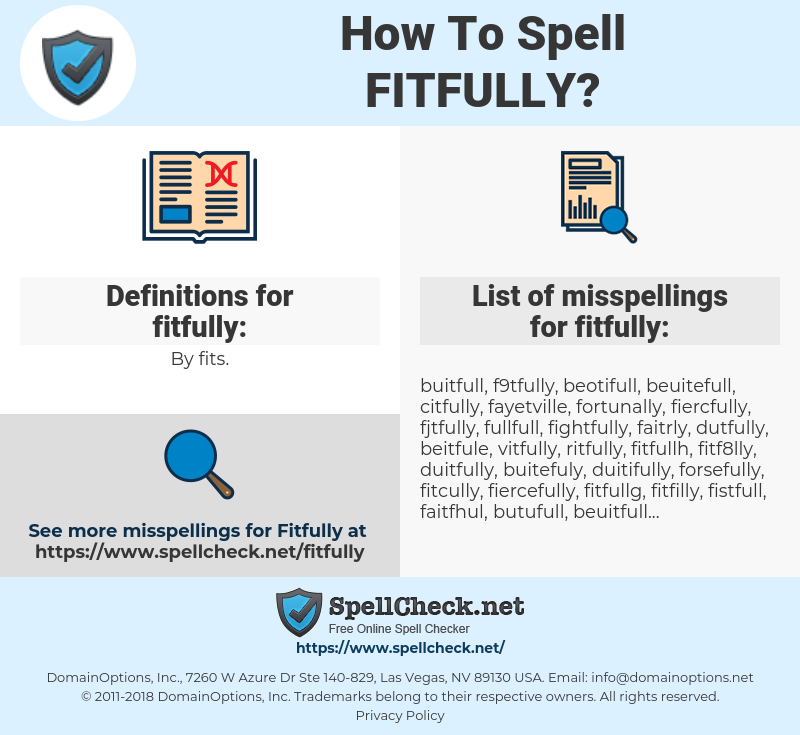 fitfully, spellcheck fitfully, how to spell fitfully, how do you spell fitfully, correct spelling for fitfully