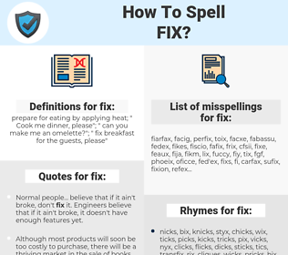 fix, spellcheck fix, how to spell fix, how do you spell fix, correct spelling for fix