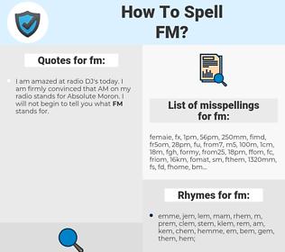 fm, spellcheck fm, how to spell fm, how do you spell fm, correct spelling for fm