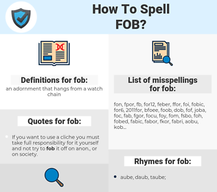 fob, spellcheck fob, how to spell fob, how do you spell fob, correct spelling for fob