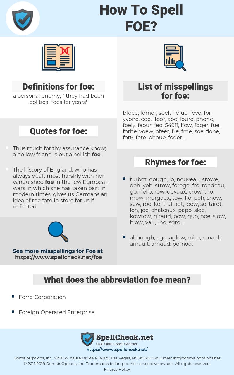 foe, spellcheck foe, how to spell foe, how do you spell foe, correct spelling for foe