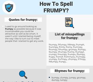 frumpy, spellcheck frumpy, how to spell frumpy, how do you spell frumpy, correct spelling for frumpy