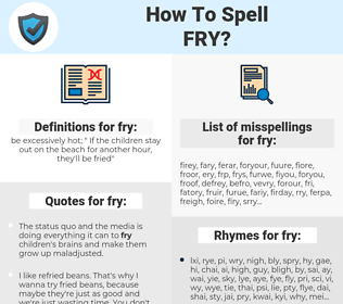 fry, spellcheck fry, how to spell fry, how do you spell fry, correct spelling for fry
