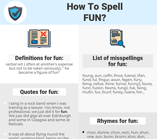 fun, spellcheck fun, how to spell fun, how do you spell fun, correct spelling for fun