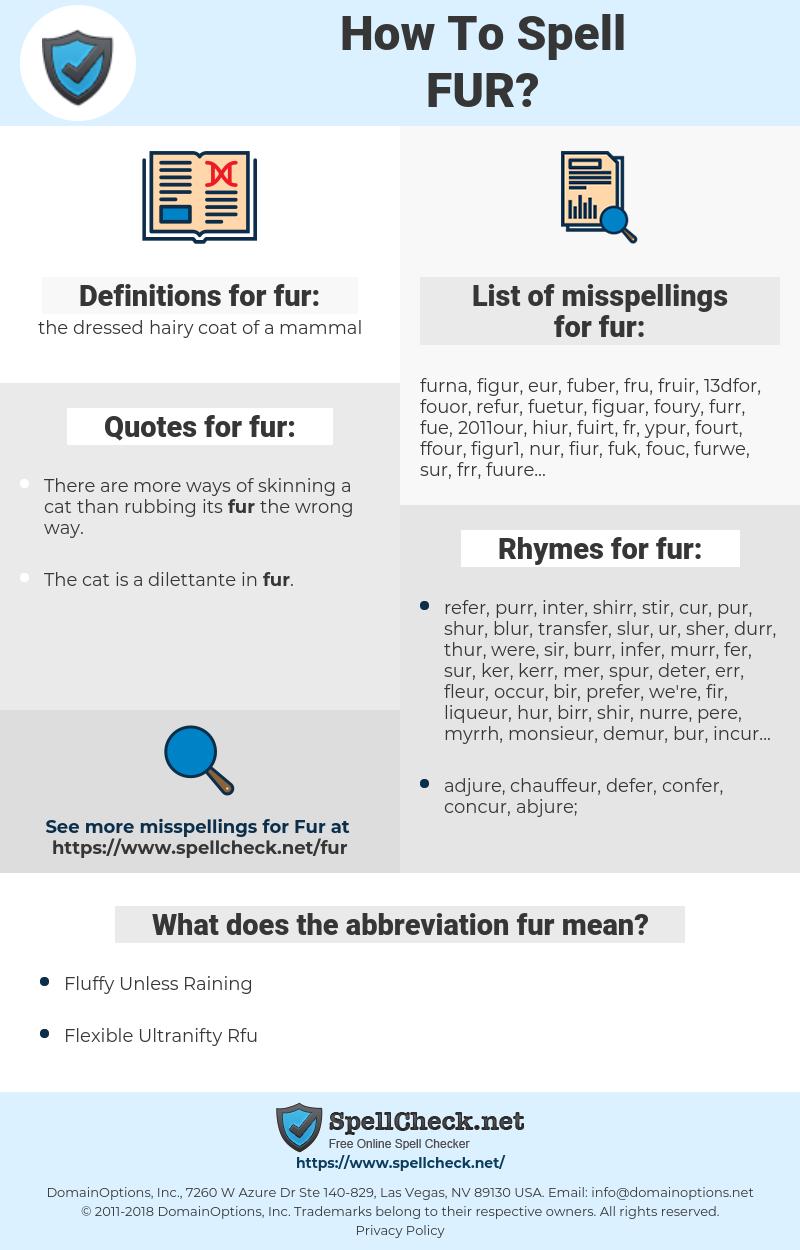fur, spellcheck fur, how to spell fur, how do you spell fur, correct spelling for fur