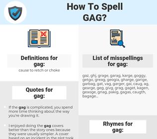 gag, spellcheck gag, how to spell gag, how do you spell gag, correct spelling for gag