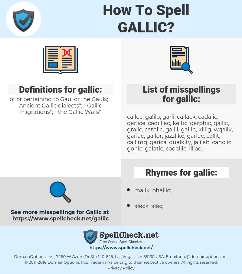 gallic, spellcheck gallic, how to spell gallic, how do you spell gallic, correct spelling for gallic