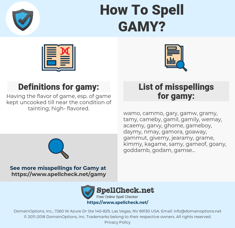 gamy, spellcheck gamy, how to spell gamy, how do you spell gamy, correct spelling for gamy